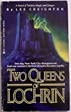 Two Queens of Lochrin, Lee Creighton, 0441834590