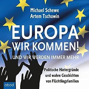 Europa, wir kommen! Und wir werden immer mehr Hörbuch