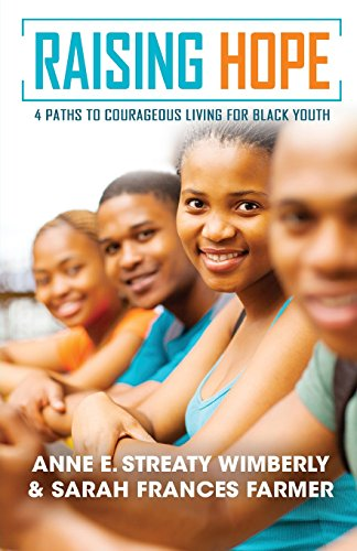 Raising Hope: Four Paths to Courageous Living for Black Youth (Black Path)