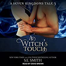 A Witch's Touch: A Seven Kingdoms Tale, Book 3 Audiobook by S.E. Smith Narrated by David Brenin