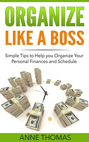 Download PDF Organize Like a Boss - Simple Tips to Help You Organize Your Personal Finances and Schedule