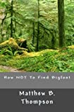 img - for How NOT To Find Bigfoot book / textbook / text book