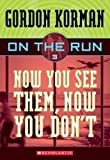 Now You See Them, Now You Don't, Gordon Korman, 1417686669