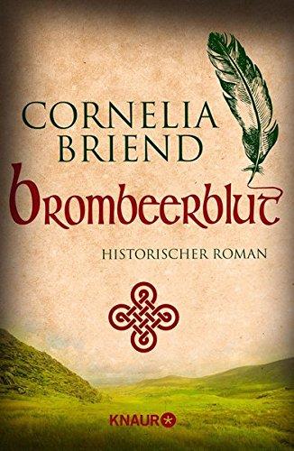 Brombeerblut: Historischer Roman Taschenbuch – 10. Dezember 2015 Cornelia Briend Knaur TB 3426215284 500 bis 1000 nach Christus