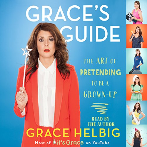 Grace's Guide: The Art of Pretending to Be a Grown-up Audiobook [Free Download by Trial] thumbnail