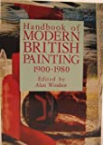Handbook of Modern British Painting, 1900-1980, Alan Windsor, 0859678873