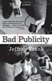 Bad Publicity, Jeffrey Frank, 0743247809