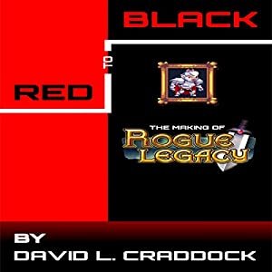Red to Black: The Making of Rogue Legacy Hörbuch