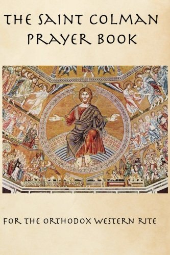 The Saint Colman Prayer Book: A Prayer Book for the Orthodox Western Rite