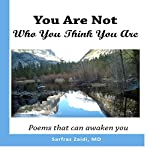 You Are Not Who You Think You Are: Poems That Can Awaken You | Sarfraz Zaidi, MD