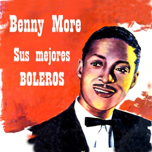 Benny More Stream or buy for $22.99 · Sus Mejores Boleros