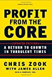 img - for Profit from the Core: A Return to Growth in Turbulent Times by Chris Zook (2010-01-26) book / textbook / text book