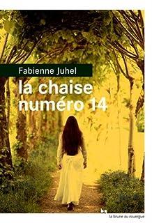 La chaise numéro 14, Juhel, Fabienne