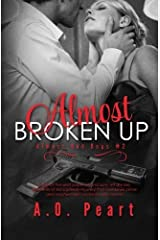 Almost Broken Up: Volume 2 (Almost Bad Boys) by A. O. Peart (2014-01-21) Paperback