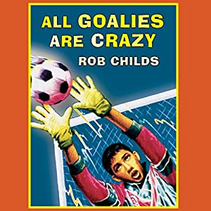 All Goalies are Crazy Audiobook