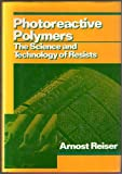 Photoreactive Polymers: The Science and Technology of Resists