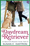 img - for Daydream Retriever (An Alpine Grove Romantic Comedy) (Volume 10) book / textbook / text book