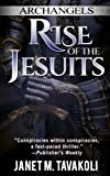 Archangels: Rise of the Jesuits (Volume 1)