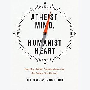 Atheist Mind, Humanist Heart Audiobook