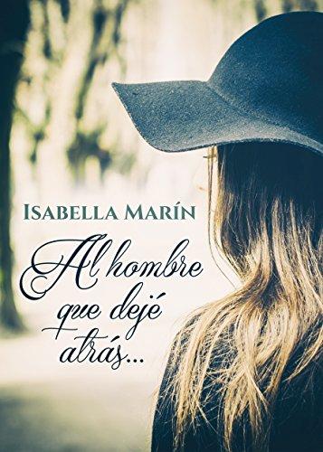 Al hombre que dejé atrás... (Spanish Edition)