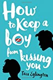 How to Keep a Boy from Kissing You