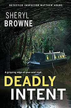 Deadly Intent: A gripping psychological thriller (DI Matthew Adams Book 3) by [Browne, Sheryl]