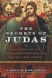 The Secrets of Judas, James McConkey Robinson, 0061170631