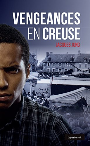 Vengeances en Creuse: Roman policier (French Edition)