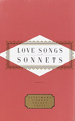 Love Songs and Sonnets (Everyman's Library Pocket Poets Series)