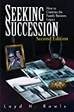 img - for Seeking Succession: How to Continue the Family Business Legacy, Second Edition book / textbook / text book