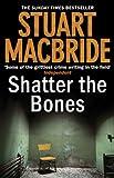 Shatter the Bones, Stuart MacBride, 0007344228