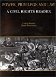 img - for Bender and Braveman's Power, Privilege and Law: A Civil Rights Reader: 1st (First) Edition book / textbook / text book