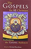 The Gospels for All Christians: Rethinking the Gospel Audiences (New Testament Studies)