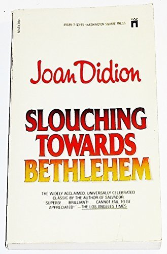 joan didion slouching towards bethlehem essay summary