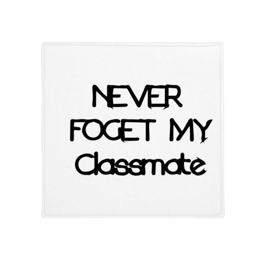 DIYthinker Never Foget My Classmate Graduation Season Anti-Slip Floor Pet Mat Square Home Kitchen Door 80Cm Gift