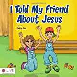 I Told My Friend about Jesus, Christy Cook, 1617394394