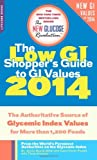 The Low GI Shopper's Guide to GI Values 2014, Jennie Brand-Miller and Kaye Foster-Powell, 073821714X