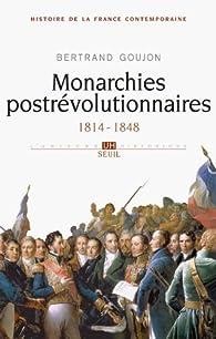 Histoire de la France contemporaine : Tome 2, Monarchies postrévolutionnaires 1814-1848 par Bertrand Goujon