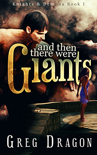 And Then There Were Giants: An Urban Fantasy SciFi Serial (Knights and Demons Book 1)