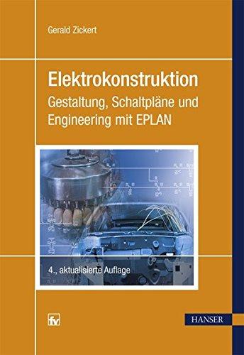Elektrokonstruktion: Gestaltung, Schaltpläne und Engineering mit EPLAN Gebundenes Buch – 7. Dezember 2015 Gerald Zickert 3446443622 CAD - Computer Aided Design Elektronik - Elektroniker