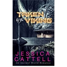 ROMANCE: ANCIENT WORLD ROMANCE: Taken by the Viking (Viking Historical Alpha Male Warrior Slave Romance) (Historical Romance)