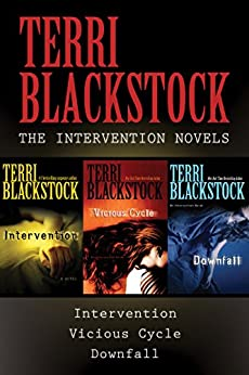 The Intervention Collection: Intervention, Vicious Cycle, Downfall (An Intervention Novel) by [Blackstock, Terri]