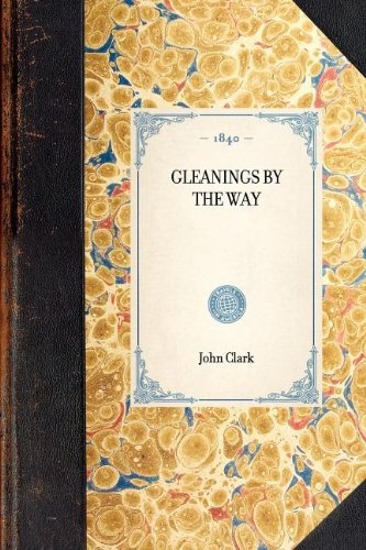Gleanings by the Way (Travel in America) PDF