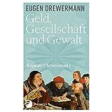 Geld, Gesellschaft und Gewalt: Kapital und Christentum (Band 1) (German Edition)