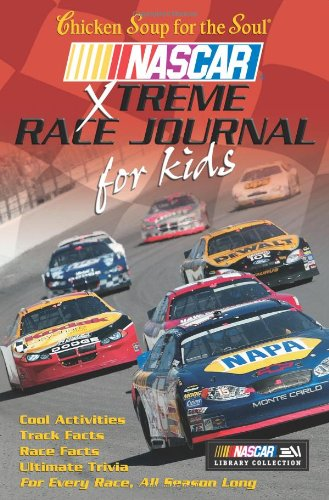 Chicken Soup for the Soul NASCAR Xtreme Race Journal for Kids by Brand: HCI