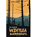The Curse of Wihtlea Barrows: A fantasy adventure for all ages (The Merryweathers Mysteries)