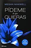 Pídeme lo que quieras (Spanish Edition)