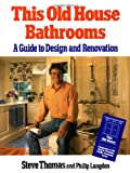 This Old House Bathrooms, Steve W. Thomas and Philip Langdon, 0316841102