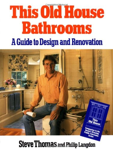 This Old House Bathrooms: A Guide to Design and Renovation