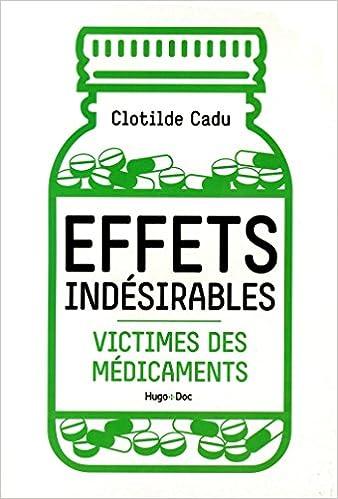 Effets indésirables : Victimes des médicaments - Clotilde Cadu